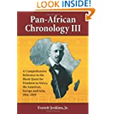 Pan-African Chronology III: A Comprehensive Reference to the Black Quest for Freedom in Africa, the Americas,...