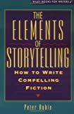 img - for The Elements of Storytelling: How to Write Compelling Fiction (Wiley Books for Writers) book / textbook / text book