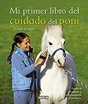 Mi Primer Libro Del Cuidado Del Poni....