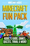 Minecraft Books Minecraft Fun Pack: Addicts Guide, Games, Quizzes, Trivia, & More!