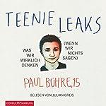 Teenie-Leaks: Was wir wirklich denken (wenn wir nichts sagen) | Paul David Bühre