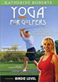 Yoga for Golfers: Birdie Level [DVD] [Import]
