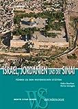 Israel, Jordanien und der Sinai: Führer zu den historischen Stätten (Länder, Reisen, Abenteuer) - Fabio Bourbon, Enrico Lavagno