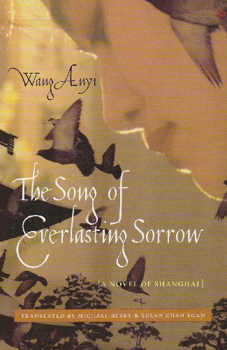 The Song of Everlasting Sorrow: A Novel of Shanghai...