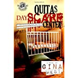 Quita's DayScare Center (The Cartel Publications Presents) ~ Gina West
