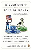 Killer Stuff and Tons of Money: Seeking History and Hidden Gems in Flea-Market America