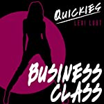 Business Class: Hot and Horny High-Flier Turns Out to be Not so Prim |  Quickies