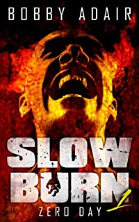 Slow Burn: Zero Day, Book 1 by Bobby Adair ebook deal