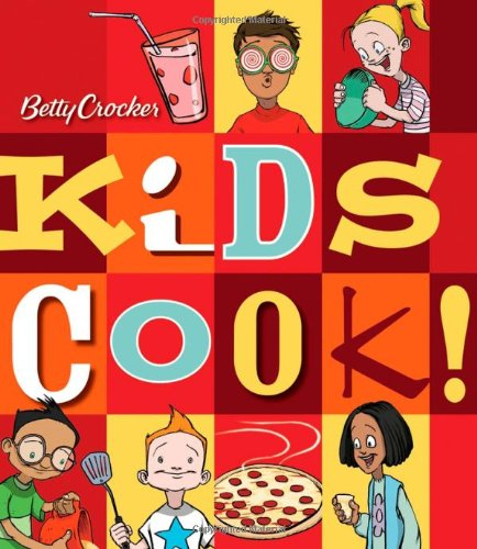 Betty Crocker Kids Cook! (Betty Crocker Cooking) by Betty Crocker