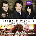 Torchwood: The Sin Eaters (       UNABRIDGED) by Brian Minchin Narrated by Gareth David-Lloyd