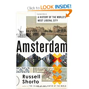 Amsterdam: A History of the World's Most Liberal City by