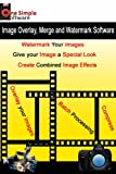Image Overlay Merge and Watermark Software plus Batch Image Compressor Software [Download]