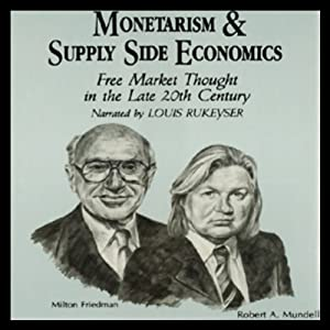 Monetarism and Supply Side Economics: Free Market Thought in the Late 20th Century | [Arjo Klamer, Alan Reynolds]