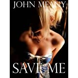Save Me  (Novel) ~ John Meany