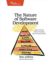 The Nature of Software Development: Keep It Simple, Make It Valuable, Build It Piece by Piece Front Cover