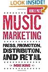 Music Marketing: Press, Promotion, Di...