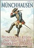 M�nchhausen: Wunderbare Reisen und Abenteuer, zu Wasser und zu Lande (Illustriert)