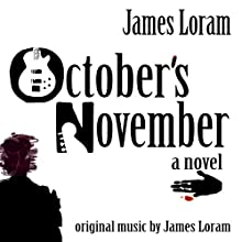 October's November Audiobook by James Loram Narrated by James Loram