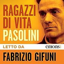 Ragazzi di vita Audiobook by Pier Paolo Pasolini Narrated by Fabrizio Gifuni