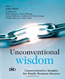 img - for Unconventional Wisdom: CounterintuitiveInsightsfor Family Business Success book / textbook / text book