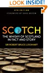 Scotch: The Whisky of Scotland in Fac...