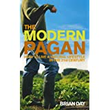 The Modern Pagan: How to live a natural lifestyle in the 21st Centuryby Brian Day