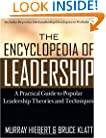 The Encyclopedia of Leadership: A Practical Guide to Popular Leadership Theories and Techniques