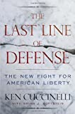 The Last Line of Defense: The New Fight for American Liberty