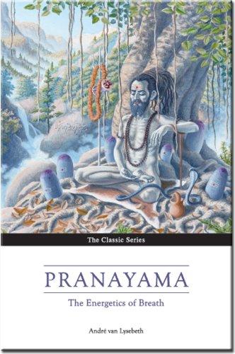 Pranayama: The Yoga of Breathing
