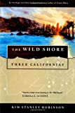 The Wild Shore: Three Californias (0312890362) by Robinson, Kim Stanley