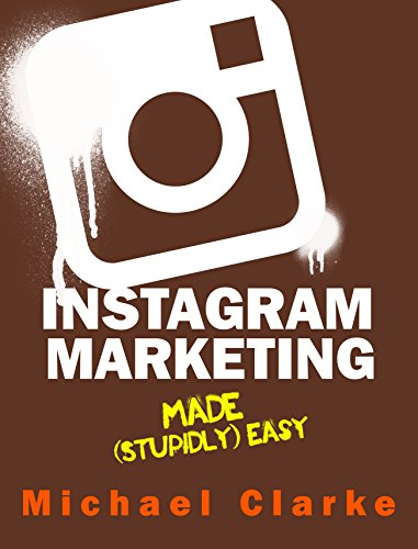 Instagram Marketing Made by Michael Clarke ebook deal