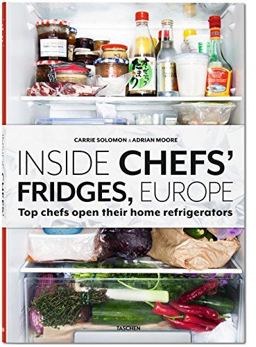 Inside Chefs' Fridges, Europe: Top chefs open their home refrigerators by Adrian Moore