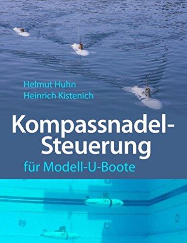 Kompassnadel-Steuerung für Modell-U-Boote  [Huhn, Helmut - Kistenich, Heinrich] (Tapa Blanda)