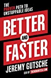 Image of Better and Faster: The Proven Path to Unstoppable Ideas