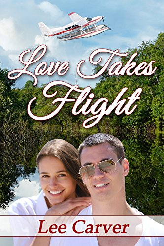 Book: Love Takes Flight by Lee Carver