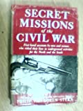 img - for Secret missions of the Civil War;: First-hand accounts book / textbook / text book