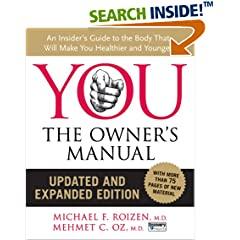 YOU: The Owner's Manual, Updated and Expanded Edition: An Insider's Guide to the Body that Will Make You Healthier and Younger [Hardcover]