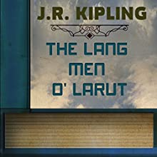 The Lang Men o' Larut (Annotated) (       UNABRIDGED) by Rudyard Kipling Narrated by Anastasia Bertollo