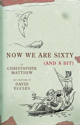 by-christopher-matthew-now-we-are-sixty-and-a-bit-1st-hardcover