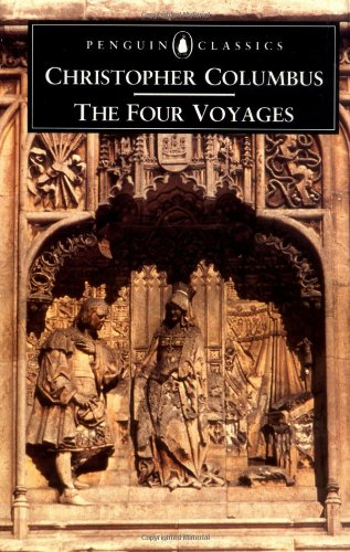The Four Voyages: Being His Own Log-Book, Letters and...