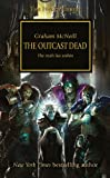 Graham McNeil The Outcast Dead (Warhammer 40,000 Novels: Horus Heresy)