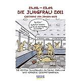 "Die Jungfrau im Jahr 2011: Cartoon-Kalendervon ""Johann Mayr"""