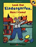 Look Out Kindergarten, Here I Come (Picture Puffins) (0140568387) by Carlson, Nancy