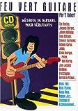 echange, troc yannick robert - Feu vert guitare - méthode pour débutants (tab) + 1 CD