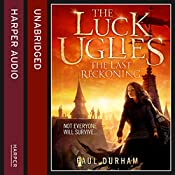 The Last Reckoning: The Luck Uglies, Book 3 | Paul Durham