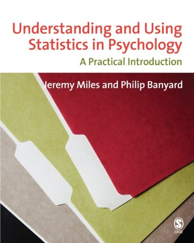 Understanding and Using Statistics in Psychology: A Practical Introduction, by Jeremy Miles, Philip Banyard