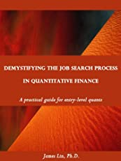 DEMYSTIFYING THE JOB SEARCH PROCESS IN QUANTITATIVE FINANCE: a practical guide for entry-level quants