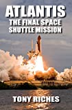 Atlantis - The Final Space Shuttle Mission