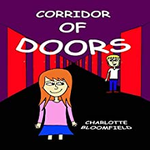 Corridor of Doors (       UNABRIDGED) by Charlotte Bloomfield Narrated by Mary Ann Jacobs