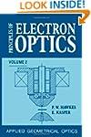 Principles of Electron Optics: Applie...
